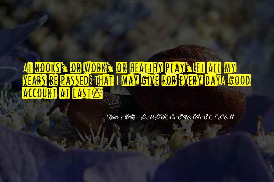 Isaac Watts Quotes #1065694