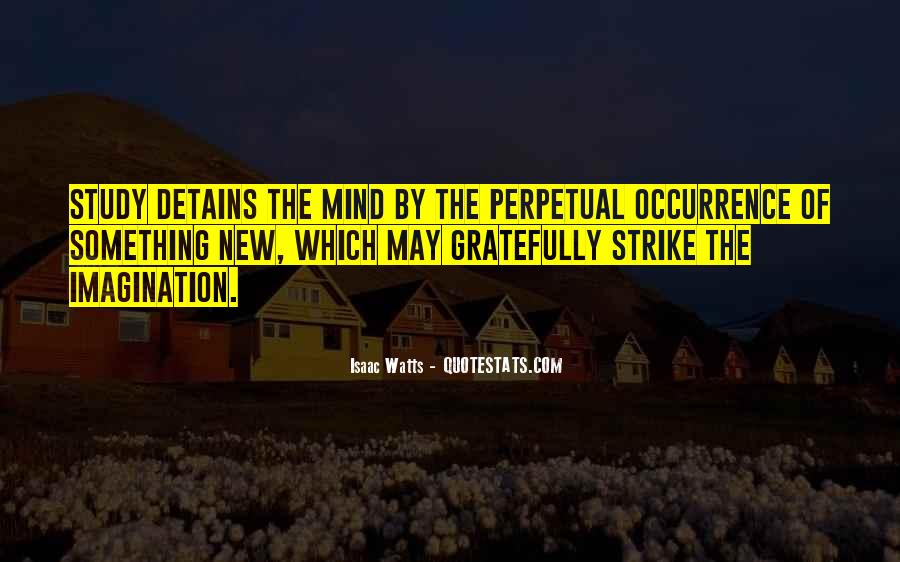 Isaac Watts Quotes #1614480