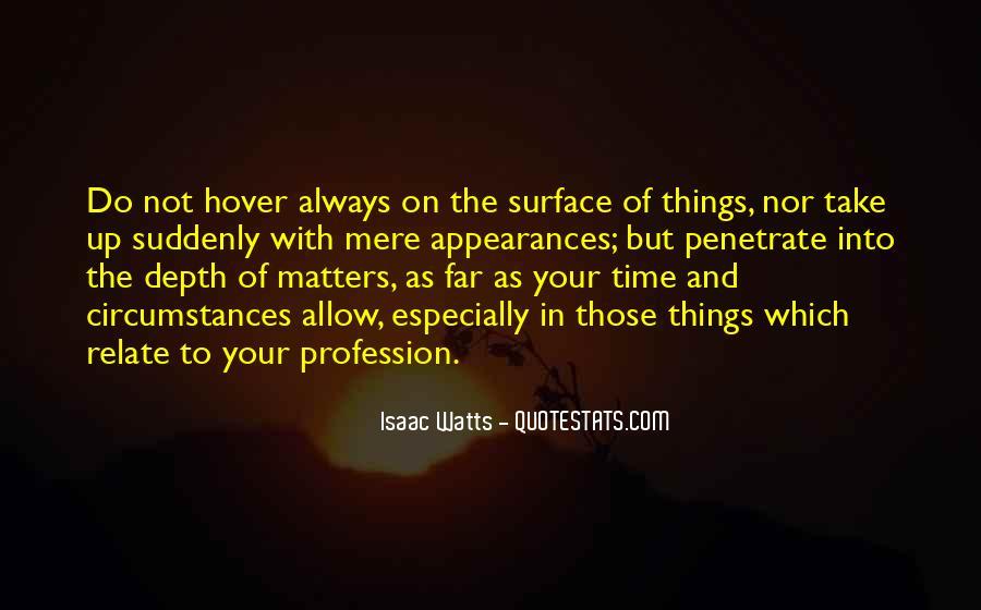 Isaac Watts Quotes #1795930