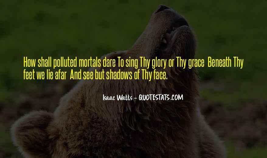 Isaac Watts Quotes #1833916