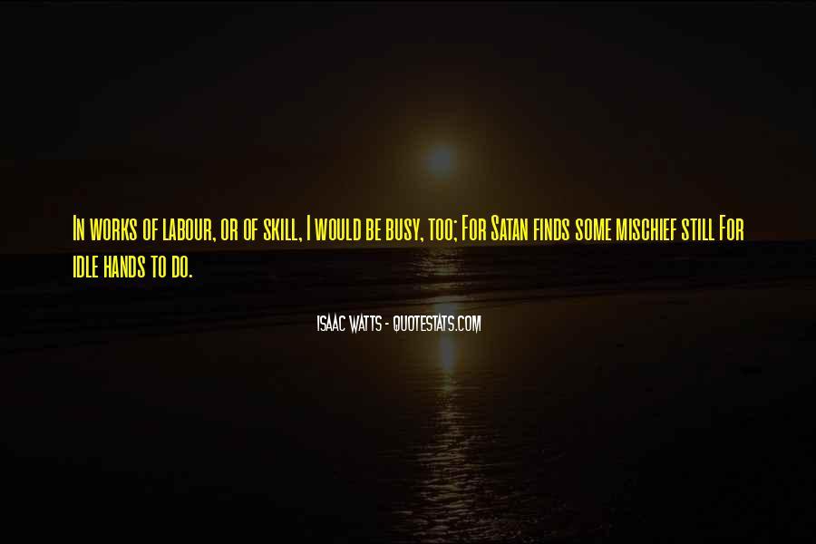 Isaac Watts Quotes #1873210