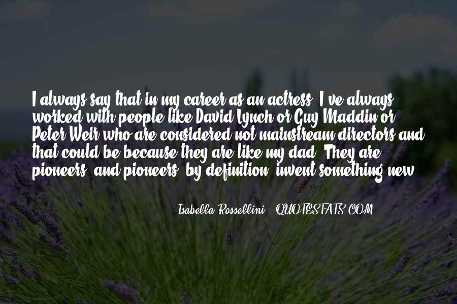 Isabella Rossellini Quotes #1005287