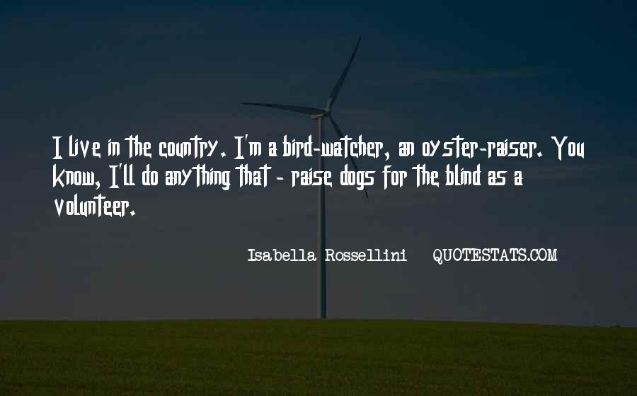 Isabella Rossellini Quotes #1097931