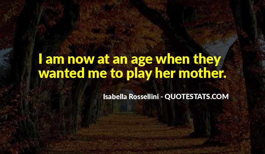 Isabella Rossellini Quotes #1174050