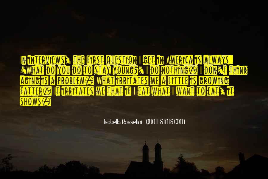 Isabella Rossellini Quotes #1373006