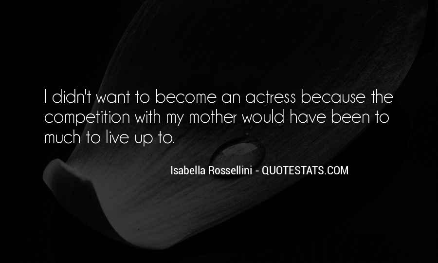Isabella Rossellini Quotes #1693289