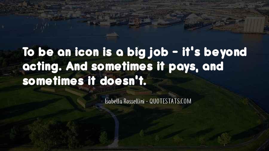 Isabella Rossellini Quotes #226015