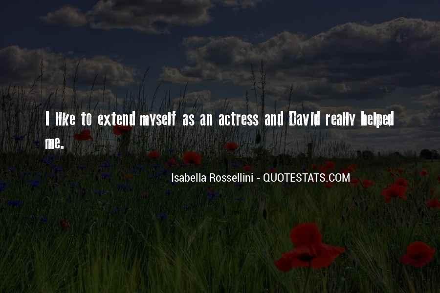 Isabella Rossellini Quotes #232211
