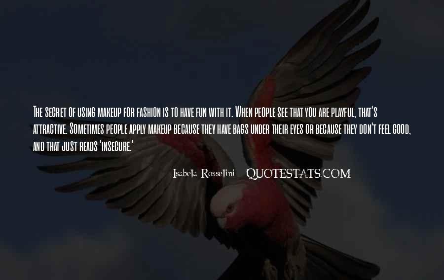 Isabella Rossellini Quotes #423387