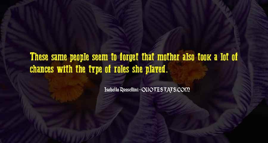 Isabella Rossellini Quotes #439740