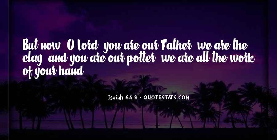 Isaiah 64 8 Quotes #1584781
