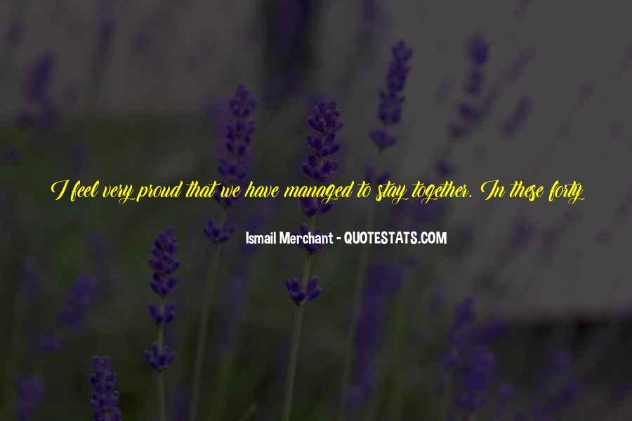 Ismail Merchant Quotes #1664458