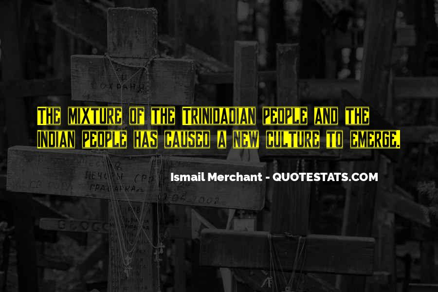 Ismail Merchant Quotes #1743678