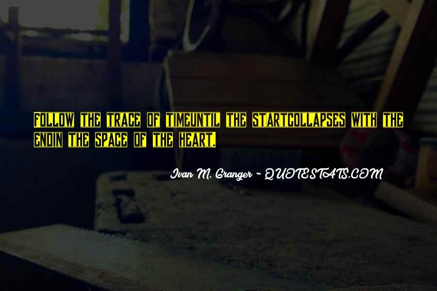 Ivan M. Granger Quotes #289144