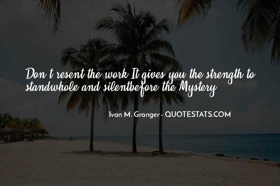 Ivan M. Granger Quotes #409103