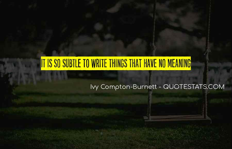 Ivy Compton-Burnett Quotes #1550427