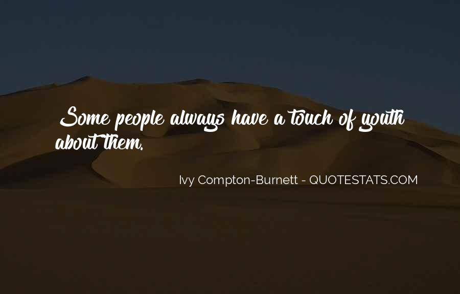 Ivy Compton-Burnett Quotes #336242