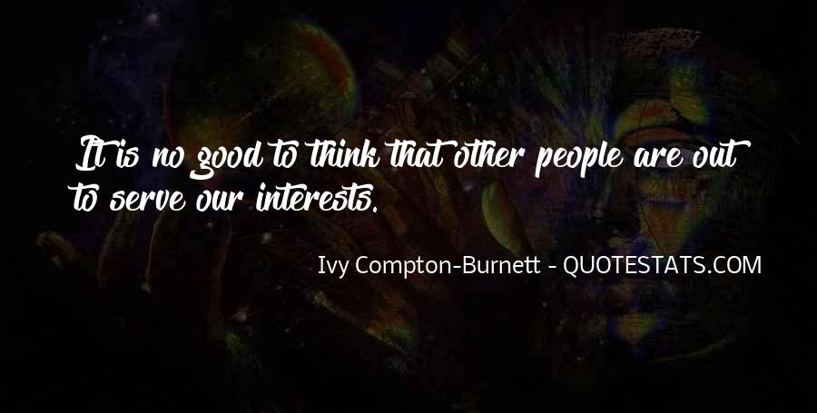 Ivy Compton-Burnett Quotes #350484