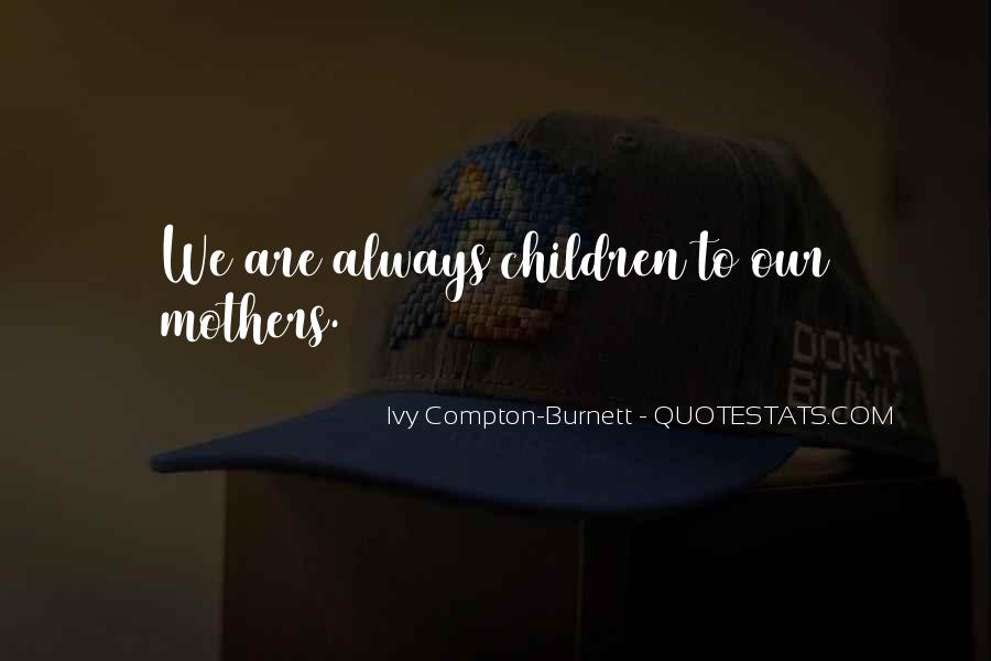 Ivy Compton-Burnett Quotes #365886