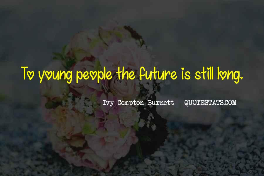 Ivy Compton-Burnett Quotes #842265