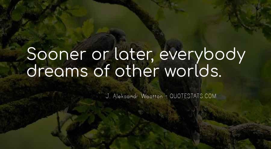 J. Aleksandr Wootton Quotes #1195087