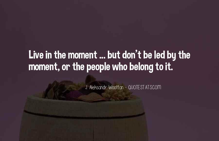 J. Aleksandr Wootton Quotes #1470937