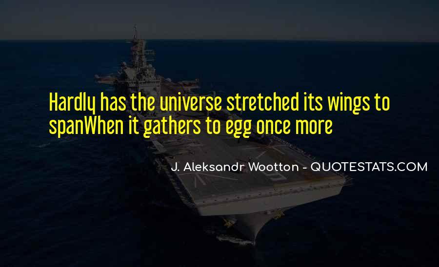 J. Aleksandr Wootton Quotes #507622