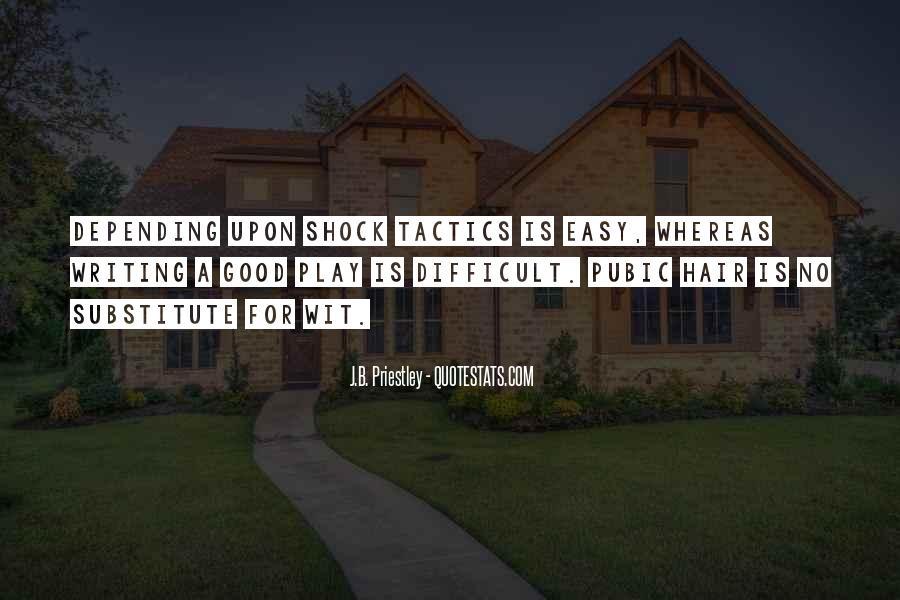 J.B. Priestley Quotes #1476708