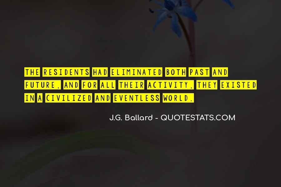 J.G. Ballard Quotes #1486062