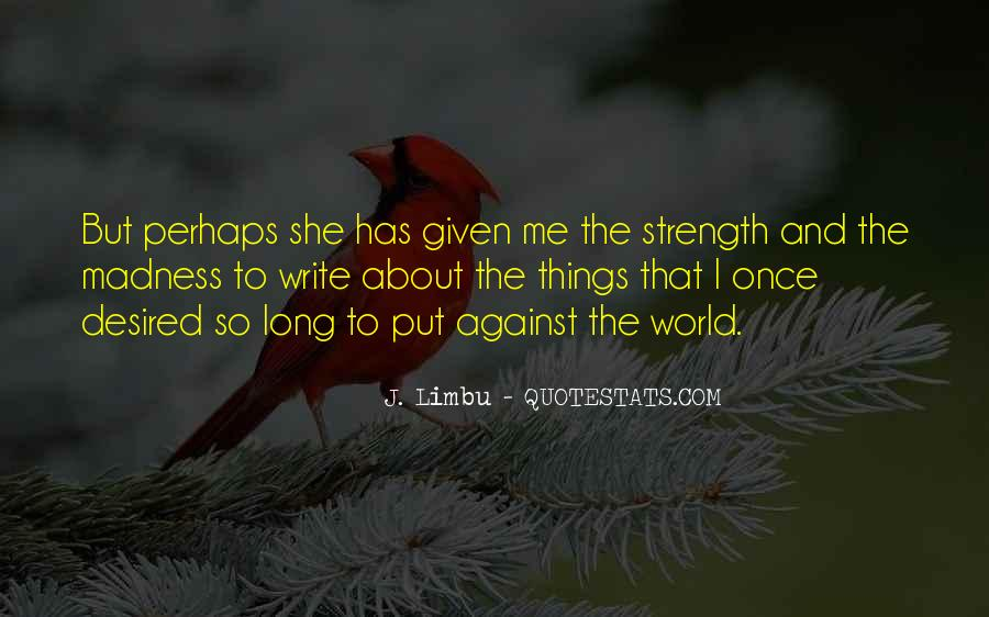 J. Limbu Quotes #947770