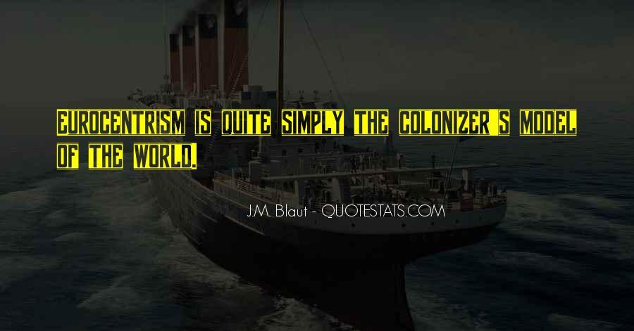J.M. Blaut Quotes #944236