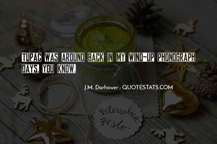 J.M. Darhower Quotes #968557