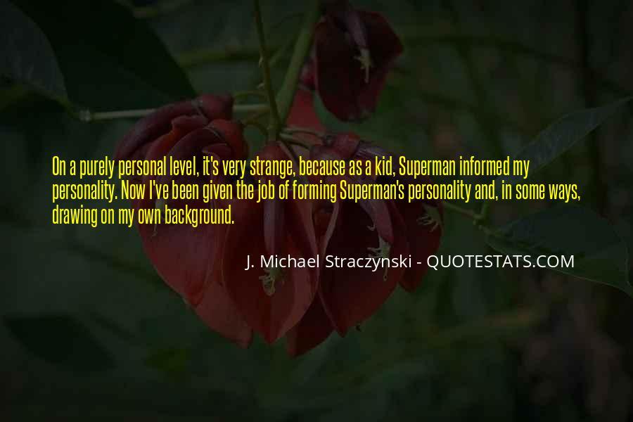 J. Michael Straczynski Quotes #1515988