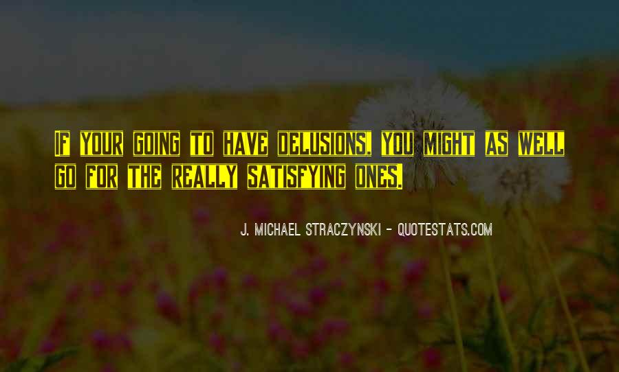 J. Michael Straczynski Quotes #268638