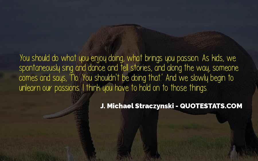 J. Michael Straczynski Quotes #316538