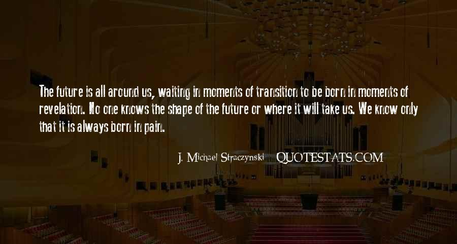 J. Michael Straczynski Quotes #379789