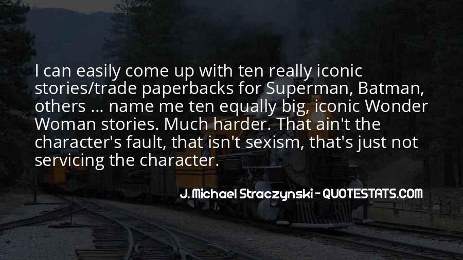 J. Michael Straczynski Quotes #780843