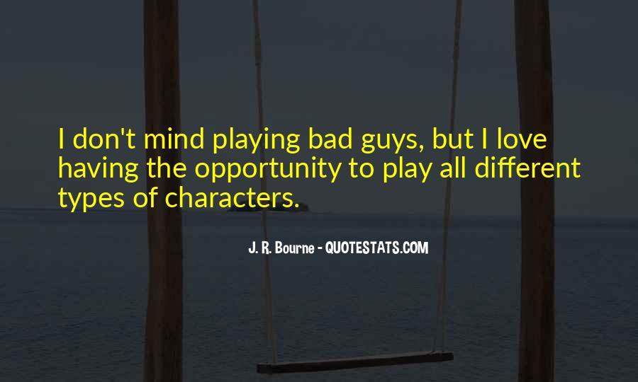 J. R. Bourne Quotes #1379088