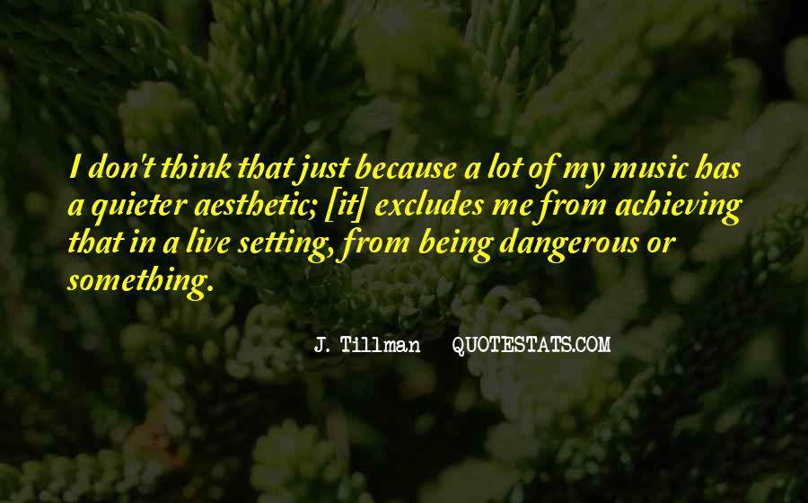 J. Tillman Quotes #1045946
