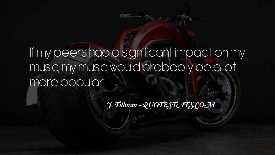 J. Tillman Quotes #1209195