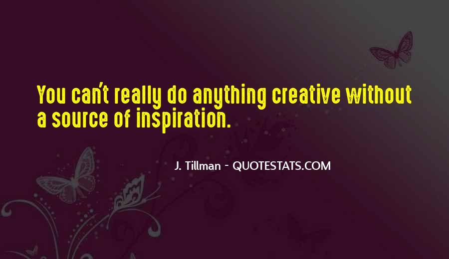 J. Tillman Quotes #686544
