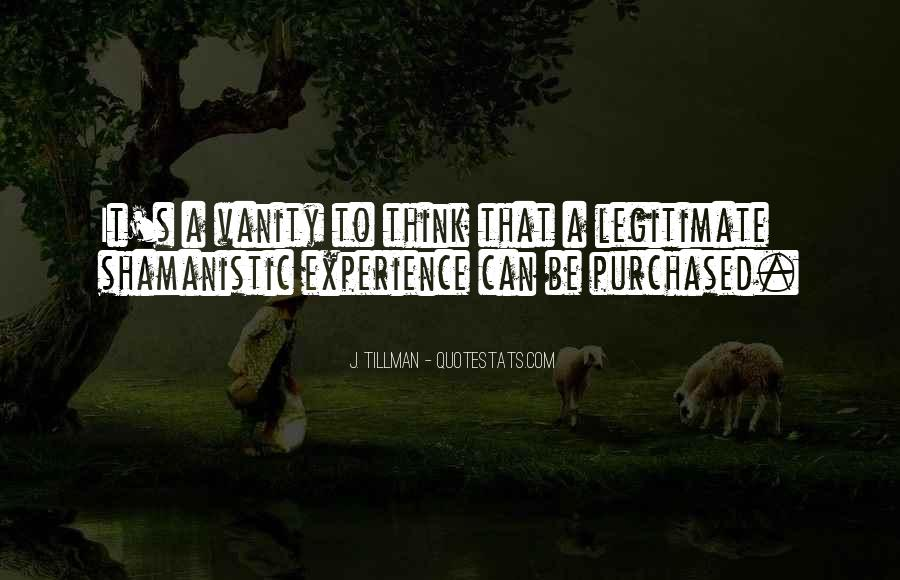 J. Tillman Quotes #793683