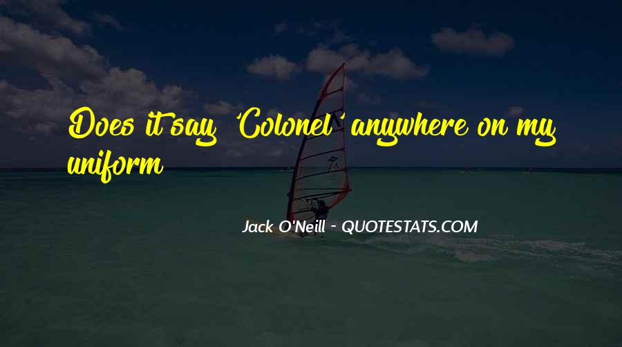 Jack O'Neill Quotes #919428