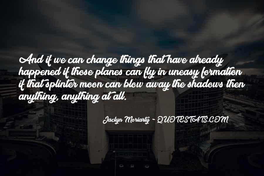 Jaclyn Moriarty Quotes #505030