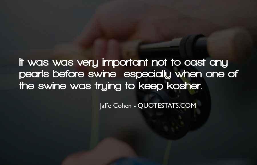 Jaffe Cohen Quotes #238348