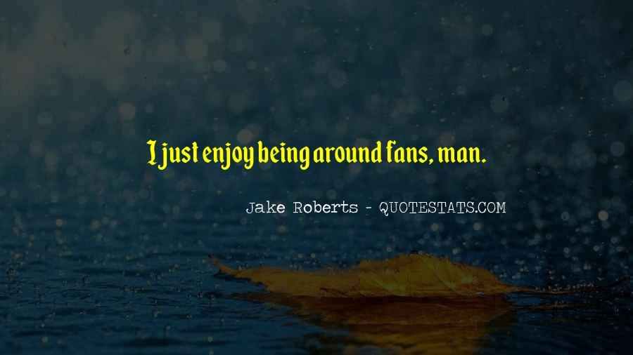 Jake Roberts Quotes #1421851
