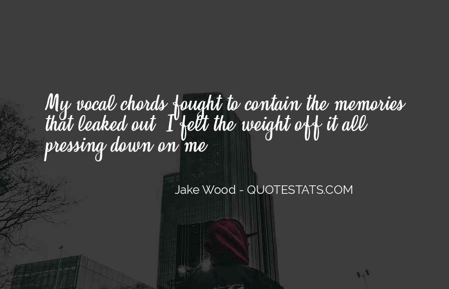 Jake Wood Quotes #1782388
