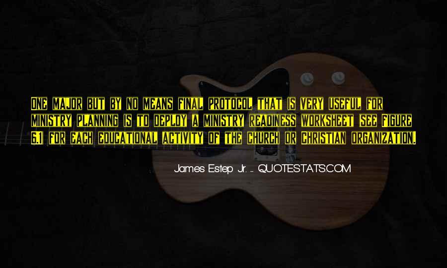 James Estep Jr. Quotes #1676021