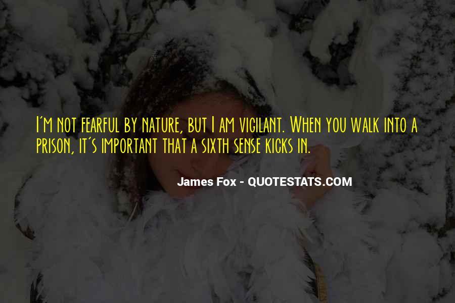James Fox Quotes #853062