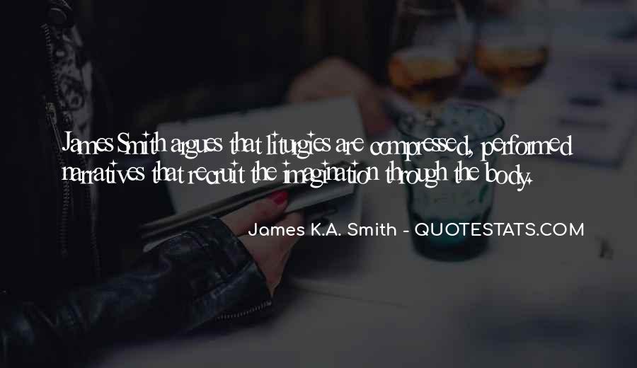 James K.A. Smith Quotes #1100856